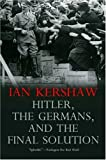 Hitler, the Germans, and the Final Solution, Ian Kershaw, 0300151276