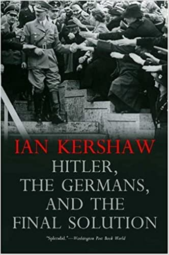Hitler, the Germans, and the Final Solution: Ian Kershaw ...