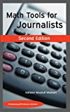 Math Tools for Journalists, Kathleen Woodruff Wickham, 0972993746