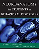 Neuroanatomy For Students Of Behavioral Disorders