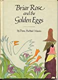 Briar Rose and the Golden Eggs, Diane Redfield Massie, 0819306851