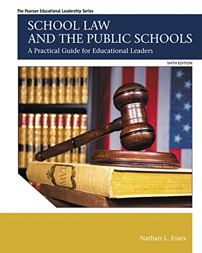 School Law and the Public Schools: A Practical Guide for Educational Leaders (6th Edition) (The Pearson Educational Leadership Series) by Pearson