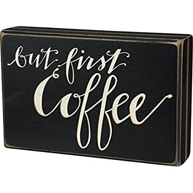 Primitives by Kathy Hand Lettered Box Sign, 7.75 x 5-Inch, But First Coffee