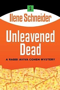 Unleavened Dead by [Schneider, Ilene]
