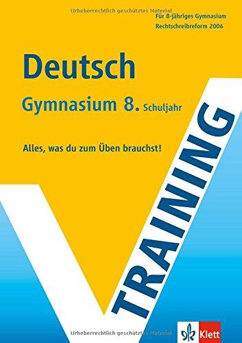 Training Deutsch. 8. Klasse Gymnasium: Alles, was du zum Üben brauchst. Rechtschreibreform 2006