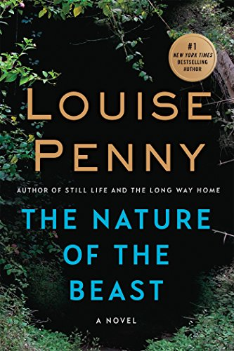 NATURE OF THE BEAST (Chief Inspector Gamache Novel)