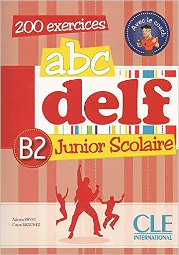 ABC DELF Junior scolaire - Niveau B2 - Livre + DVD