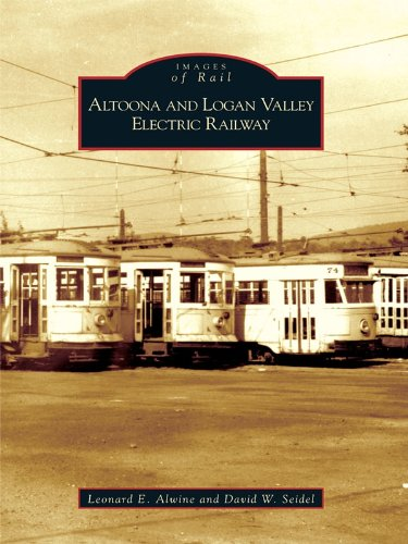 Altoona and Logan Valley Electric Railway (Images of - Steam Valley Ny