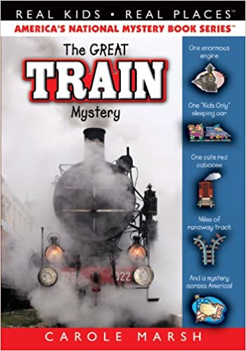 The Great Train Mystery (Real Kids! Real Places! Book 47)
