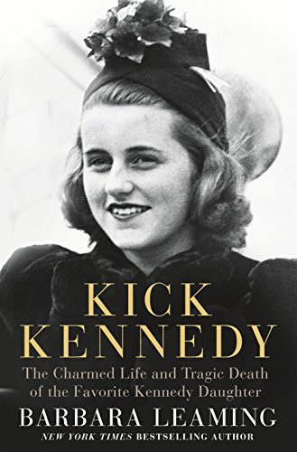 Custom Kicks - Kick Kennedy: The Charmed Life and Tragic Death of the Favorite Kennedy Daughter