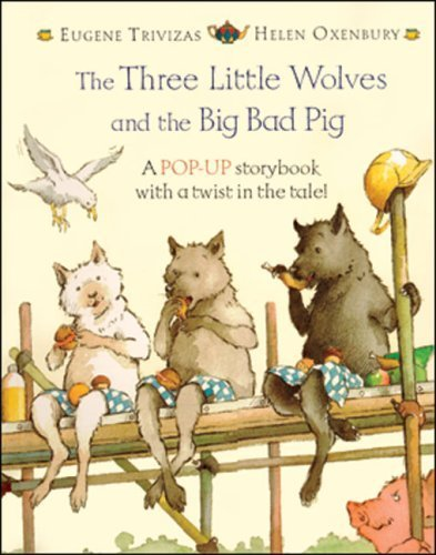 The Three Little Wolves and the Big Bad Pig: A Pop-Up Storybook with a Twist in the Tale! by Eugene Trivizas (2004-09-04)