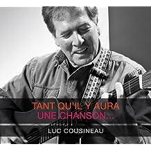 Tant Qu'Il Y Aura Une Chanson by Luc Cousineau (2014-07-31)