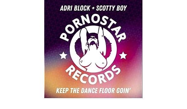 Keep the Dance Floor Goin de Adri Block and Scotty Boy en Amazon ...