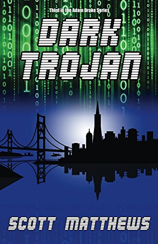 Dark Trojan: The Adam Drake Thriller Series (The Adam Drake series Book 3)