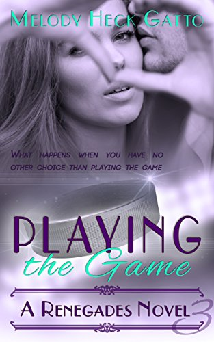 Playing the Game: Renegades 3 (The Renegades - The Game Playing