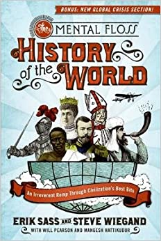 Book The Mental Floss History of the World( An Irreverent Romp Through Civilization's Best Bits)[MENTAL FLOSS HIST OF THE WORLD]