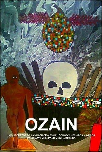 Ozain. Los Secretos de las Iniciaciones del Congo y Hechizos Mágicos., Palo Mayombe, Palo Monte, Kimbisa