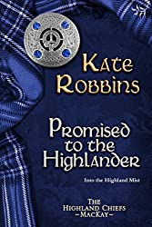 Promised to the Highlander (The Highland Chiefs Series, book 2)