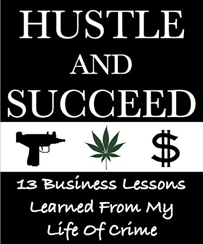 Hustle and Succeed: Drug Dealer Turned Mainstream Business Man Tells All