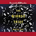 The Mirror Thief Audiobook by Martin Seay Narrated by Edoardo Ballerini