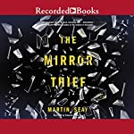 The Mirror Thief | Martin Seay