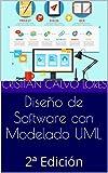 Diseño de Software con Modelado UML: 2ª Edición