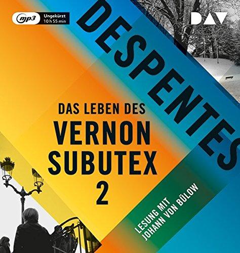Das Leben des Vernon Subutex 2: Ungekürzte Lesung mit Johann von Bülow (1 mp3-CD)