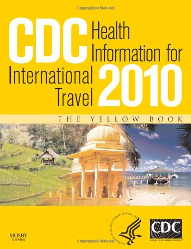 CDC Health Information for International Travel 2010, 1e (CDC Health Information for International Travel: The Yellow Bo
