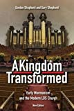 img - for A Kingdom Transformed: Early Mormonism and the Modern LDS Church, New Edition book / textbook / text book