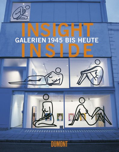 Insight - Inside: Galerien 1945 bis heute