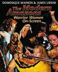 The Modern Amazons : Warrior Women on Screen