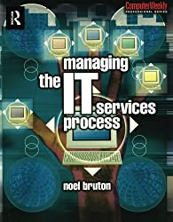 Managing the IT Services Process (Computer Weekly Professional)