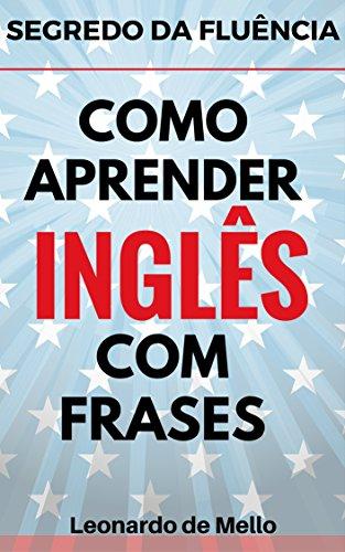 Oferta ➤ Segredo Da Fluência: Como Aprender Inglês Com Frases – R$ 1,99   . Veja essa promoção