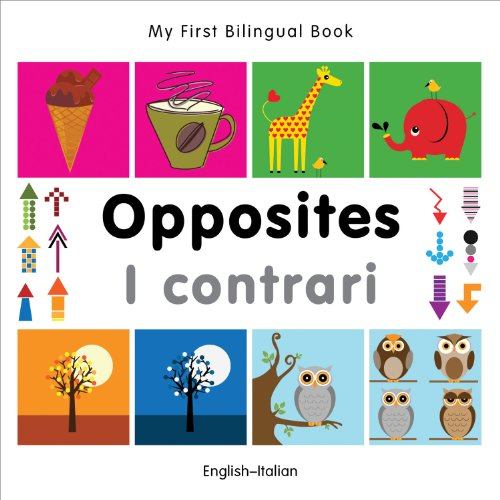 My First Bilingual Book–Opposites (English–Italian) (Italian and English Edition)