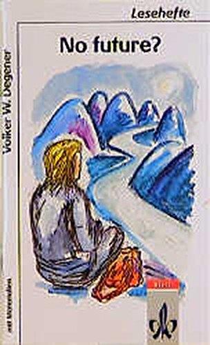 No future?: Mit Materialien (Lesehefte für den Literaturunterricht) Taschenbuch – 2000 Volker Degener Klett 3122613204 Lektüren