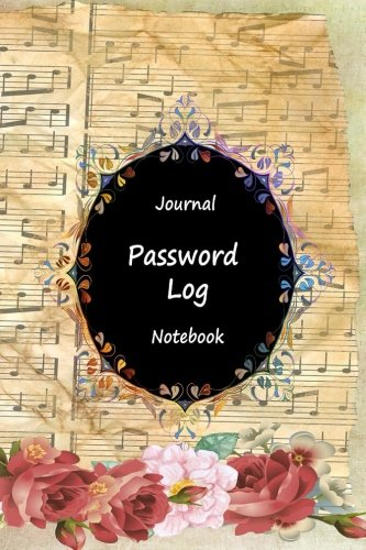 """Journal Password Logbook Notebook: Music Lover, Personal Internet Address Log Book, Web Site Password Organizer, Record Passwords, Password Keeper, ... Web Addresses Directory, 120 pages 6"""" x 9"""" ebook"""