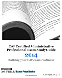 CAP Certified Administrative Professional Exam Study Guide 2014, ExamREVIEW, 1493520539