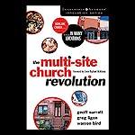 The Multi-Site Church Revolution: Being One Church in Many Locations | Geoff Surratt,Greg Ligon,Warren Bird