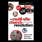 The Multi-Site Church Revolution: Being One Church in Many Locations | Geoff Surratt, Greg Ligon, Warren Bird