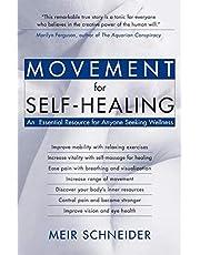 Movement for Self-Healing: An Essential Resource for Anyone Seeking Wellness