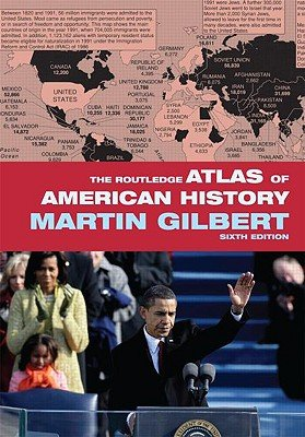 The Routledge Atlas of American History   [ROUTLEDGE ATLAS OF AMER HIS-6E] [Paperback]