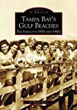 img - for Tampa Bay's Gulf Beaches: Fabulous 1950's and 1960's (FL) (Images of America) book / textbook / text book