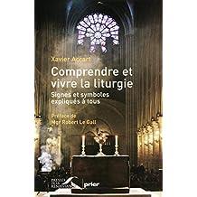 Comprendre et vivre la liturgie (French Edition)
