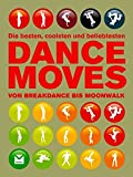 Dance Moves: von Breakdance bis Moonwalk