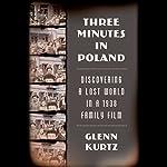 Three Minutes in Poland | Glenn Kurtz
