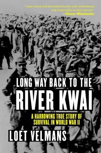Long Way Back to the River Kwai: Memories of World War II - East German Railroad