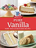 McCormick® Pure Vanilla: More than 55 Delicious Recipes