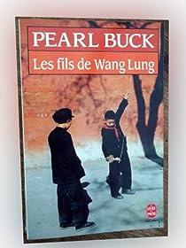 La terre chinoise, tome 2 : Les fils de Wang Lung par Buck