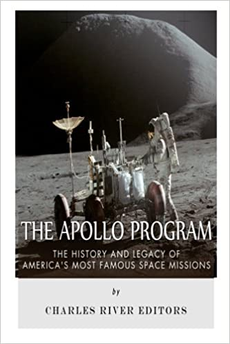 The Apollo Program: The History and Legacy of Americas Most Famous Space Missions: Amazon.es: Charles River Editors: Libros en idiomas extranjeros