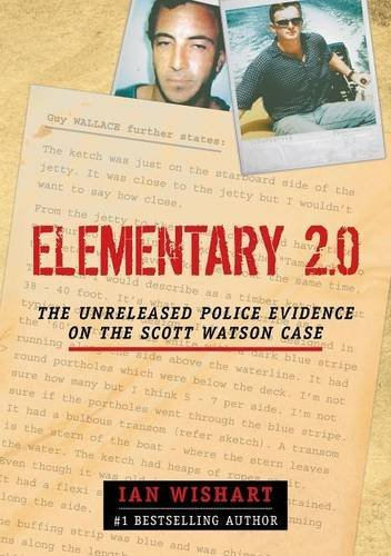 Download Elementary 2.0: The Unreleased Police Evidence on the Scott Watson Case PDF